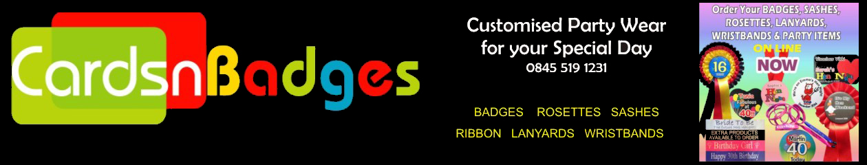 Custom Badges, Rosettes, Sashes, Lanyards and Wristbands